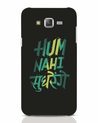 Shop Hum Nahi Sudhrenge Samsung Galaxy J7 Mobile Cover-Front