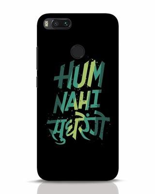 Shop Hum Nahi Sudhrenge Xiaomi Mi A1 Mobile Cover-Front