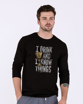 Shop I Drink And I Know Things Full Sleeve T-Shirt (GTL)-Front