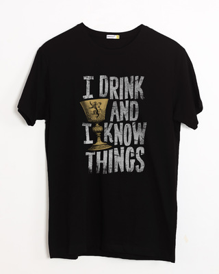 Shop I Drink And I Know Things Half Sleeve T-Shirt (GTL)-Front