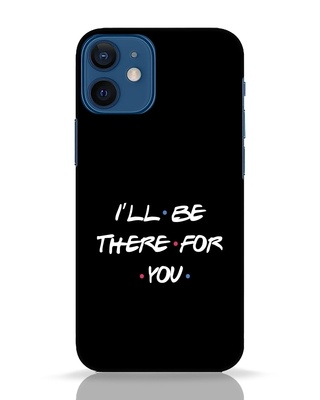 Shop I Will Be There For You iPhone 12 Mini Mobile Cover-Front