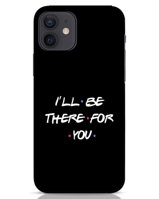 Shop I Will Be There For You iPhone 12 Mobile Cover-Front