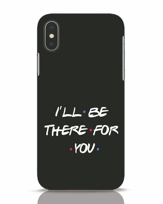 Shop I Will Be There For You iPhone X Mobile Cover-Front