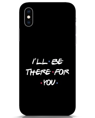 Shop I Will Be There For You iPhone XS Mobile Cover-Front