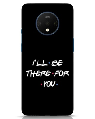 Shop I Will Be There For You OnePlus 7T Mobile Cover-Front