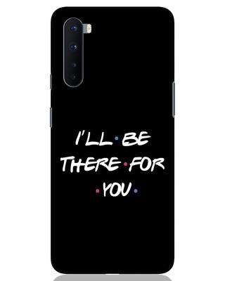Shop I Will Be There For You OnePlus Nord Mobile Cover-Front