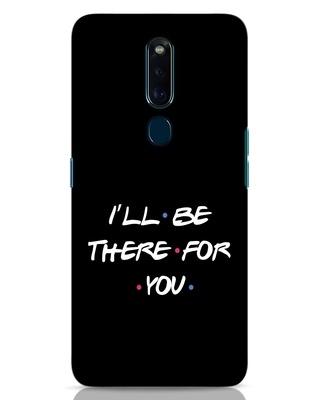 Shop I Will Be There For You Oppo F11 Pro Mobile Cover-Front