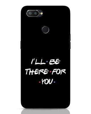 Shop I Will Be There For You Realme 2 Pro Mobile Cover-Front