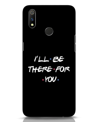 Shop I Will Be There For You Realme 3 Pro Mobile Cover-Front