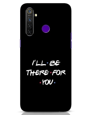 Shop I Will Be There For You Realme 5 Pro Mobile Cover-Front