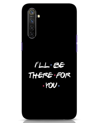 Shop I Will Be There For You Realme 6 Mobile Cover-Front