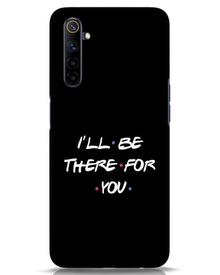 Shop I Will Be There For You Realme 6i Mobile Cover-Front