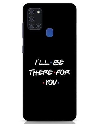 Shop I Will Be There For You Samsung Galaxy A21s Mobile Cover-Front