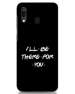 Shop I Will Be There For You Samsung Galaxy A30 Mobile Cover-Front