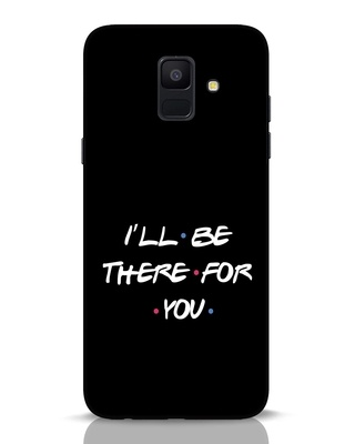 Shop I Will Be There For You Samsung Galaxy A6 2018 Mobile Cover-Front