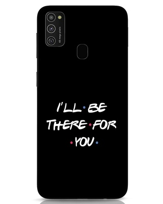 Shop I Will Be There For You Samsung Galaxy M21 Mobile Cover-Front
