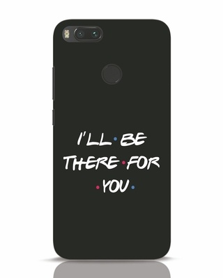 Shop I Will Be There For You Xiaomi Mi A1 Mobile Cover-Front