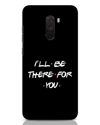 Shop I Will Be There For You Xiaomi POCO F1 Mobile Cover-Front