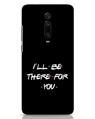 Shop I Will Be There For You Xiaomi Redmi K20 Pro Mobile Cover-Front