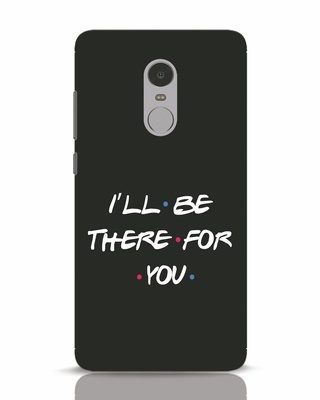 Shop I Will Be There For You Xiaomi Redmi Note 4 Mobile Cover-Front