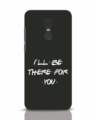 Shop I Will Be There For You Xiaomi Redmi Note 5 Mobile Cover-Front