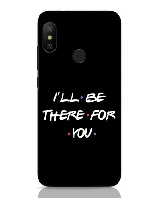 Shop I Will Be There For You Xiaomi Redmi Note 6 Pro Mobile Cover-Front