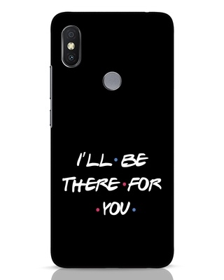 Shop I Will Be There For You Xiaomi Redmi Y2 Mobile Cover-Front