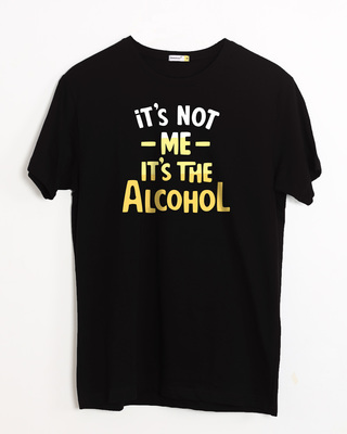 Buy It's The Alcohol Half Sleeve T-Shirt Online India @ Bewakoof.com