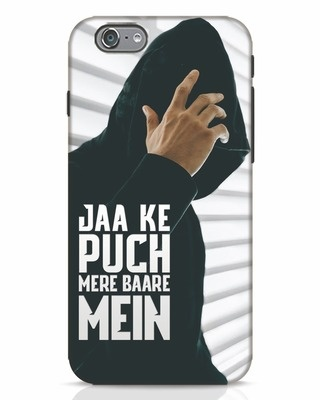 Shop Jaake Puch Mere Baare Mein iPhone 6 Mobile Cover-Front