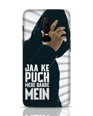 Shop Jaake Puch Mere Baare Mein OnePlus 6 Mobile Cover-Front