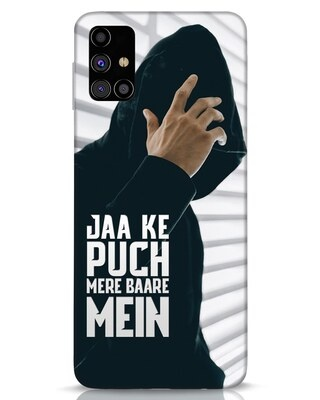 Shop Jaake Puch Mere Baare Mein Samsung Galaxy M31s Mobile Cover-Front