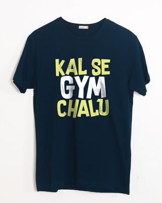 Shop Kal Se Gym Chalu Half Sleeve T-Shirt-Front