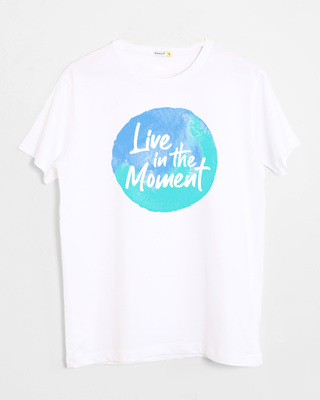 Shop Live In The Moment Half Sleeve T-Shirt-Front