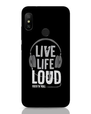 Shop Live Life Loud Xiaomi Redmi 6 Pro Mobile Cover-Front