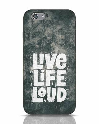 Shop Live Loud Music iPhone 6s Mobile Cover-Front