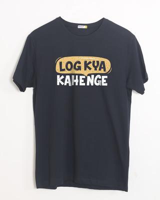 Buy Log Kya Kahenge Half Sleeve T-Shirt Online India @ Bewakoof.com