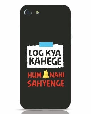 Shop Log Kya Kahenge iPhone 7 Mobile Cover-Front