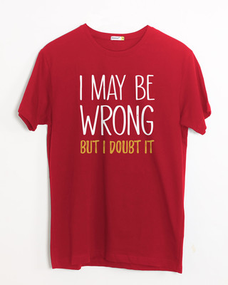 Shop May Be Wrong Half Sleeve T-Shirt-Front