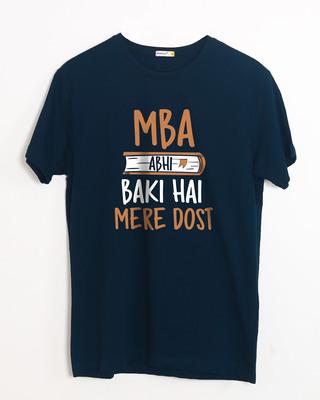Buy Mba Abhi Baki Hai Half Sleeve T-Shirt Online India @ Bewakoof.com