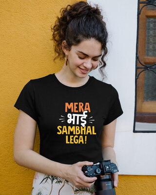 Shop Mera Bhai Sambhal Lega Half Sleeve T-shirt-Front