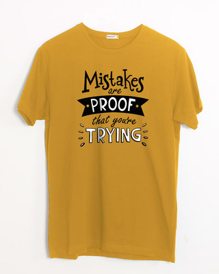 Shop Mistakes Are Proof Half Sleeve T-Shirt-Front