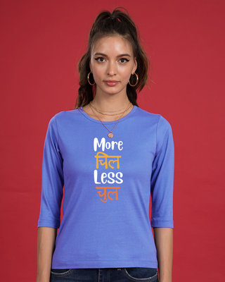 Shop More Chill Less Chull Round Neck 3/4th Sleeve T-Shirt-Front