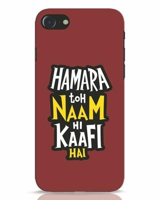 Shop Naam Hi Kaafi Hai iPhone 7 Mobile Cover-Front