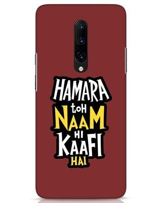 Shop Naam Hi Kaafi Hai OnePlus 7 Pro Mobile Cover-Front