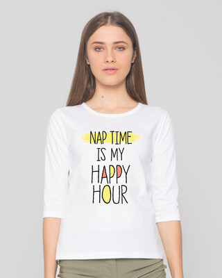 Shop Nap Time Happy Hour Round Neck 3/4th Sleeve T-Shirt-Front