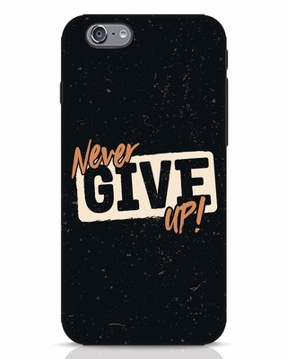 Shop Never Give Up iPhone 6 Mobile Cover-Front