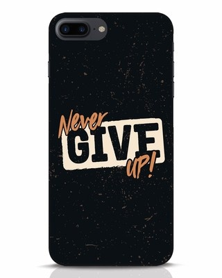 Shop Never Give Up iPhone 7 Plus Mobile Cover-Front