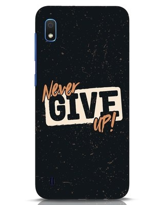 Shop Never Give Up Samsung Galaxy A10 Mobile Cover-Front