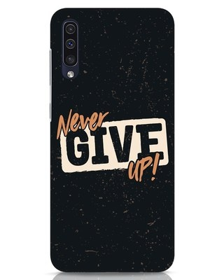 Shop Never Give Up Samsung Galaxy A50 Mobile Cover-Front