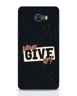 Shop Never Give Up Samsung Galaxy C9 Pro Mobile Cover-Front